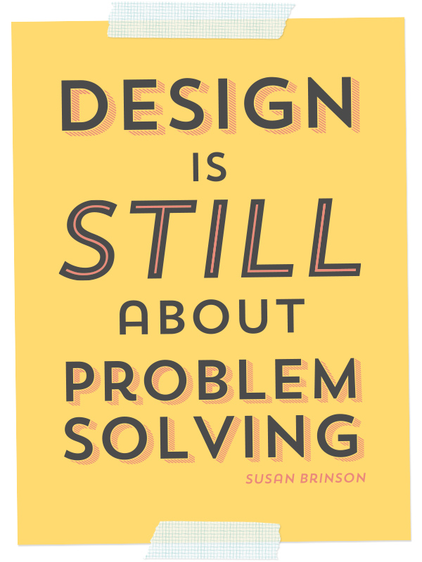 """Design is Still About Problem Solving"" by Sarah Hearts"