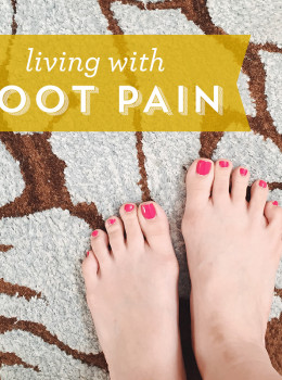 One blogger shares her experience of living with chronic foot pain and how she's found some relief.