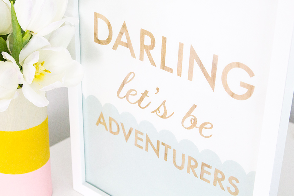 Darling Let's Be Adventurers. Love this DIY wood cut art piece. It would be so cute in any room in your home or even in a nursery.