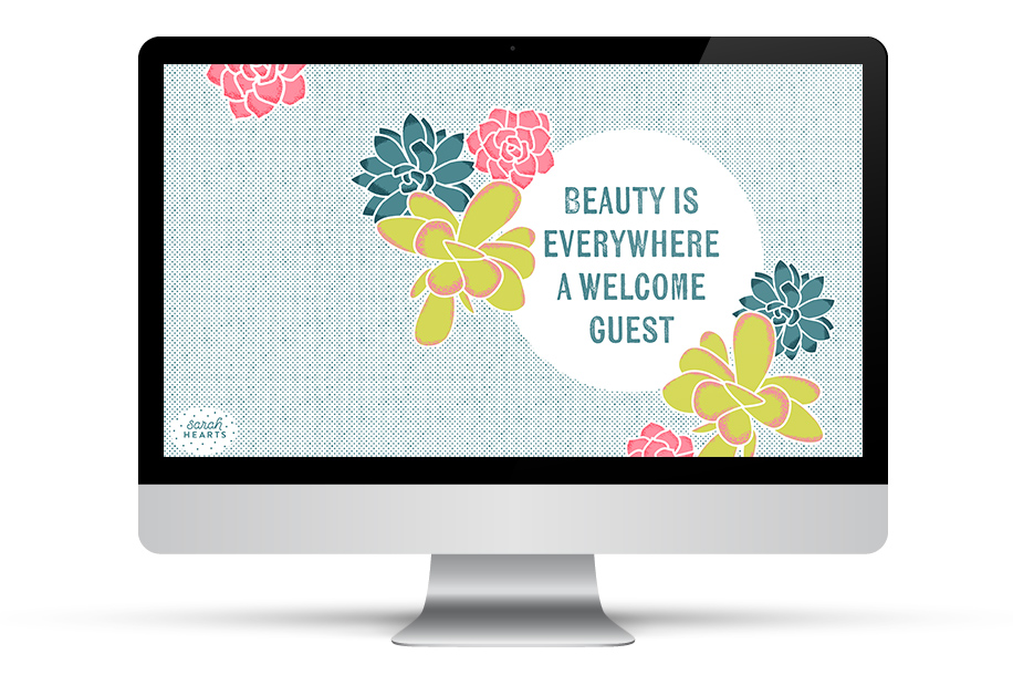 Beauty is everywhere a welcome guest. Add some beauty to your desktop, phone or tablet with this free wallpaper by Sarah Hearts.